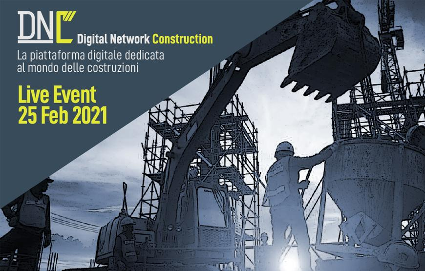 DIGITAL NETWORK CONSTRUCTION - 25 FEBBRAIO 2021